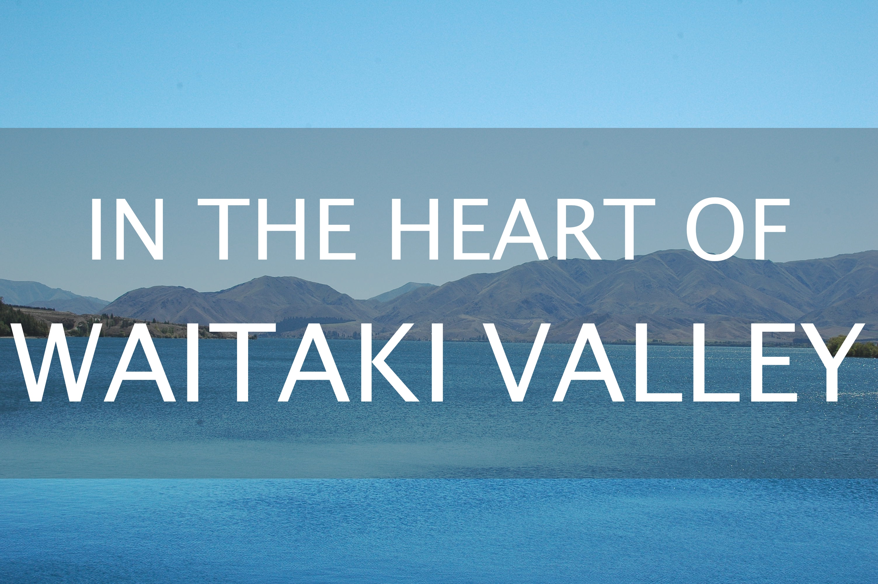 In the Heart of the Waitaki Valley